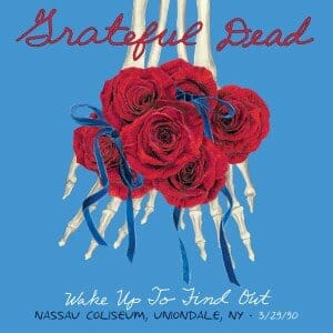 Grateful Dead Wake Up To Find Out 3.29.90 Cover Art