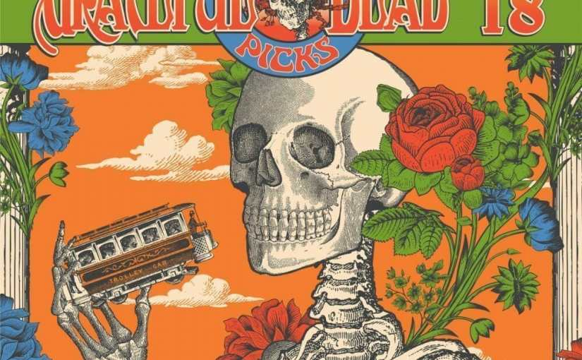 Grateful Dead Dave's Picks Volume 18