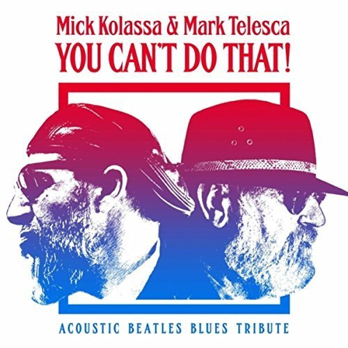Mick Kolassa and Mark Telesca - 'You Can't Do That!'