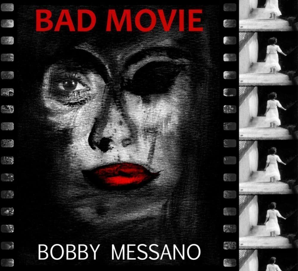 Bobby Messano - 'Bad Movie'