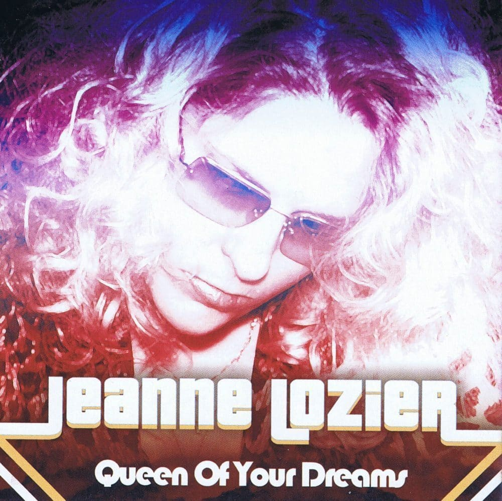 "Jeanne Lozier  ""Queen of Your Dreams"""
