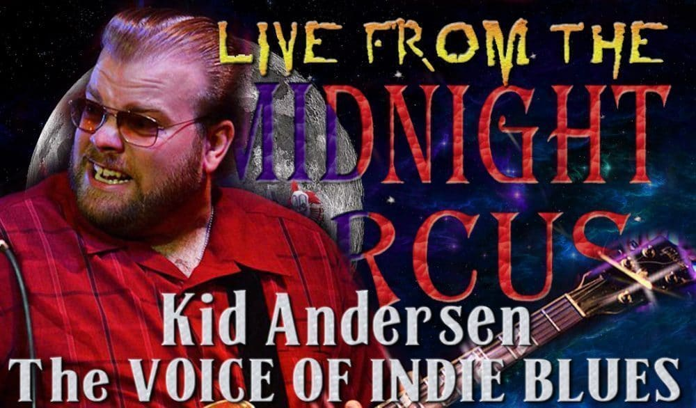 LIVE from the Midnight Circus Featuring Kid Andersen