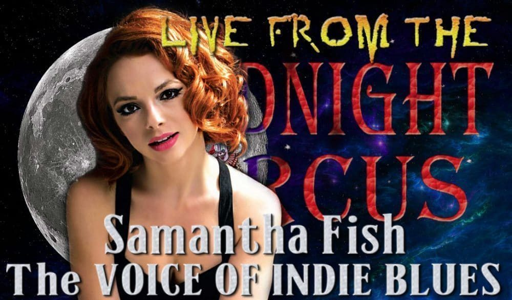 LIVE from the Midnight Circus featuring Samantha Fish