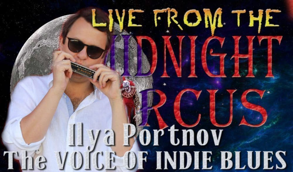 LIVE from the Midnight Circus Featuring Ilya Portnov