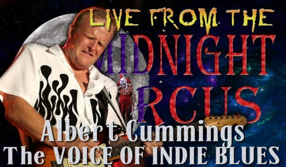 LIVE from the Midnight Circus Featuring Albert Cummings