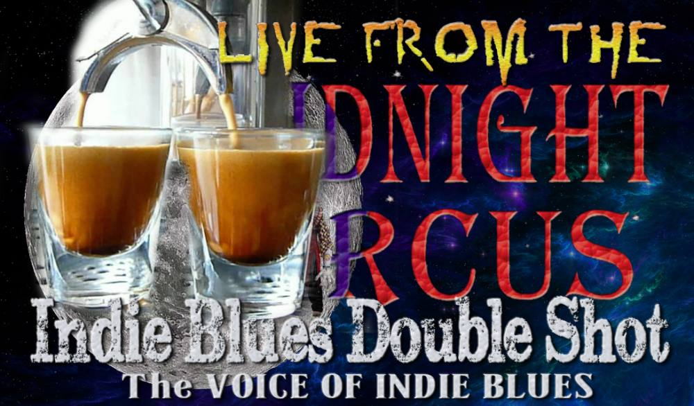 LIVE from the Midnight Circus Indie Blues Double Shot August 2020 #1