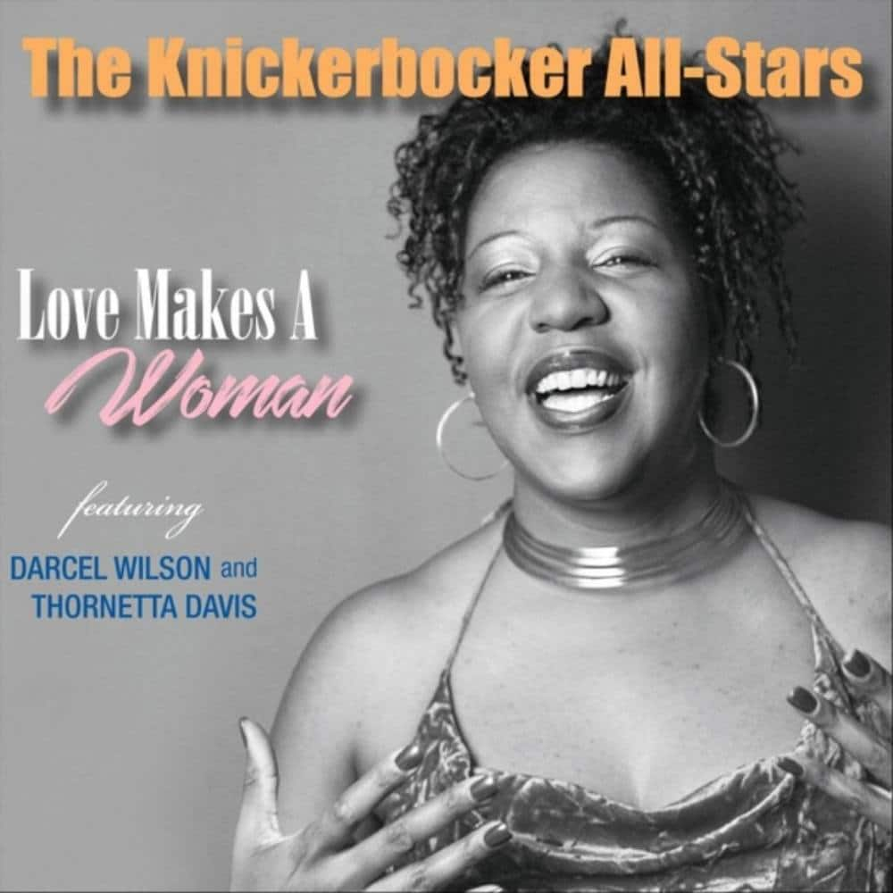 The Knickerbocker All-Stars Love Makes A Woman – Making A Scene!