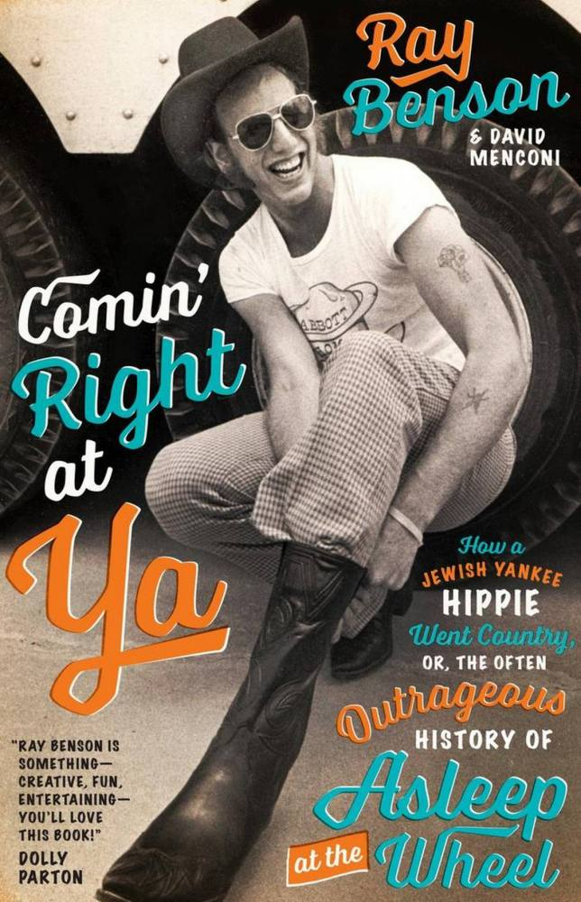 Book review: Ray Benson: Comin' Right at Ya, or How a Jewish Yankee Hippie Went Country