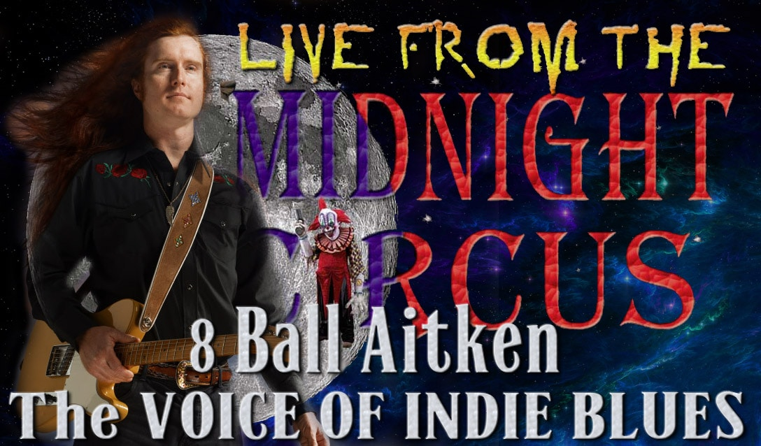 LIVE from the Midnight Circus Featuring 8 Ball Aitken