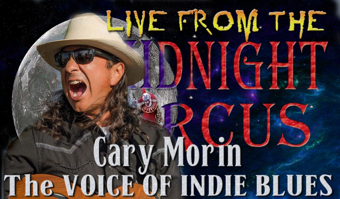 LIVE from the Midnight Circus Featuring Cary Morin