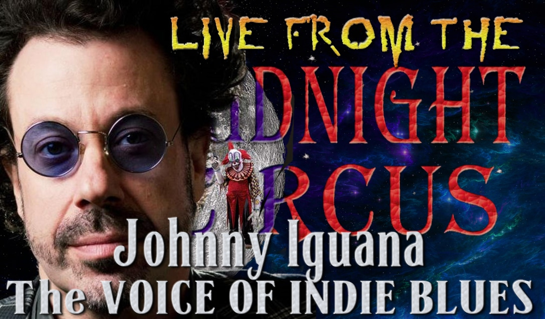LIVE from the Midnight Circus Featuring Johnny Iguana