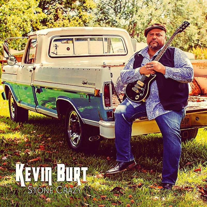 Kevin Burt Stone Crazy