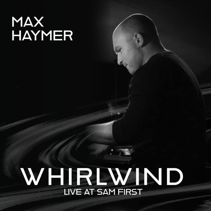Max Haymer Whirlwind Live at Sam First