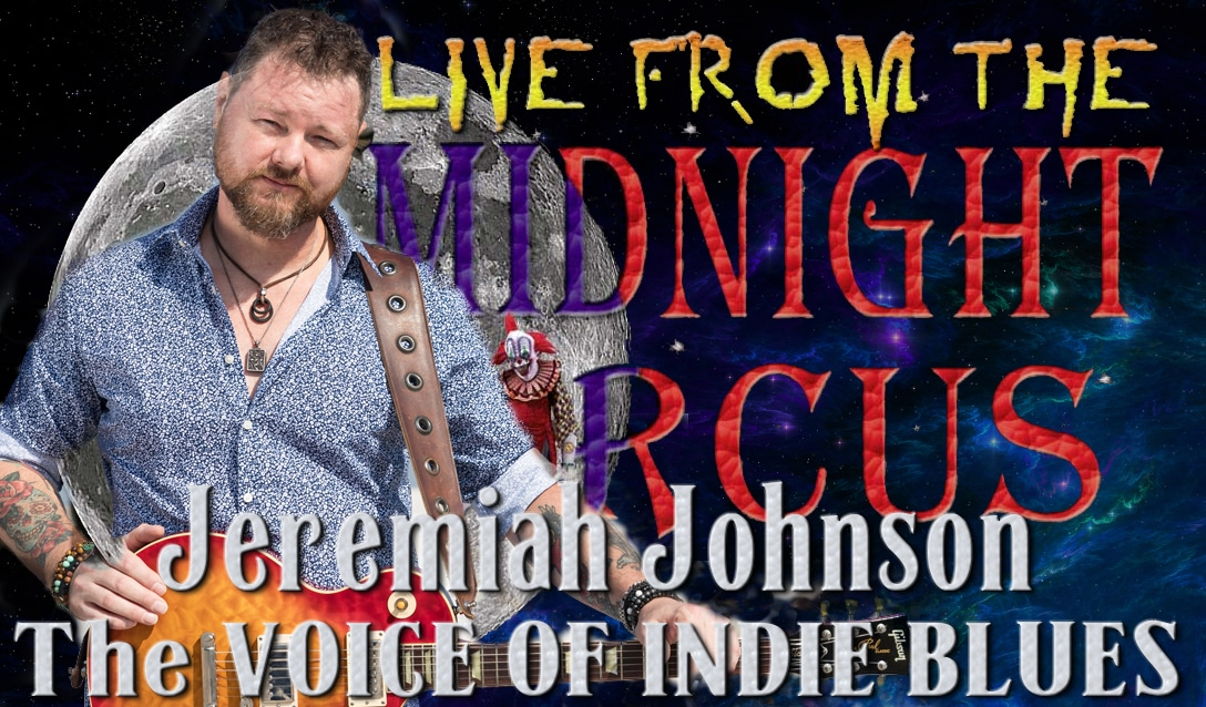 LIVE from the Midnight Circus Featuring Jeremiah Johnson