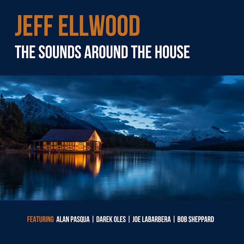 Jeff Ellwood  The Sounds Around the House