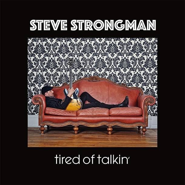 Steve Strongman Tired of Talkin'