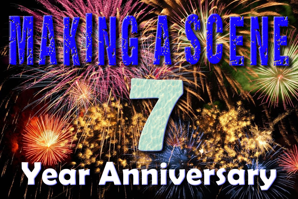 Making A Scene Celebrates 7 Years!