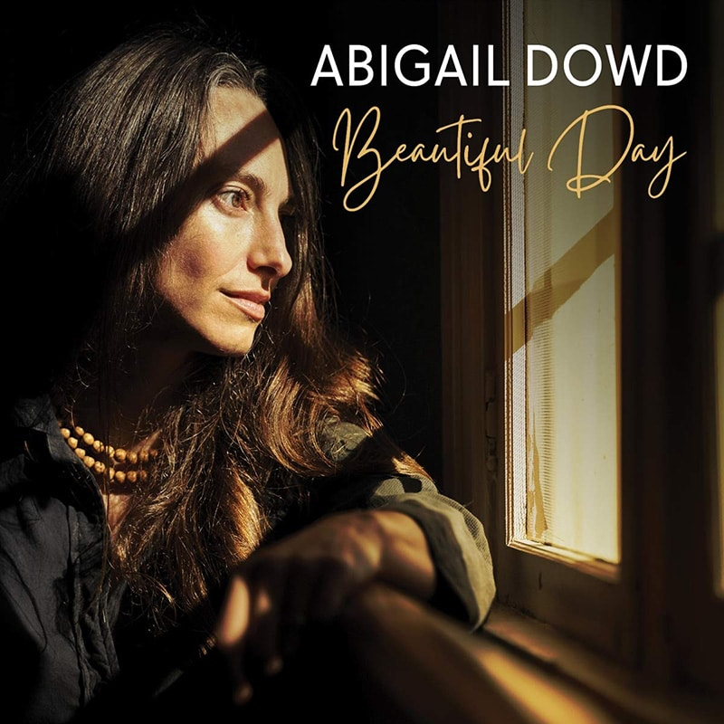 Abigail Dowd Beautiful Day