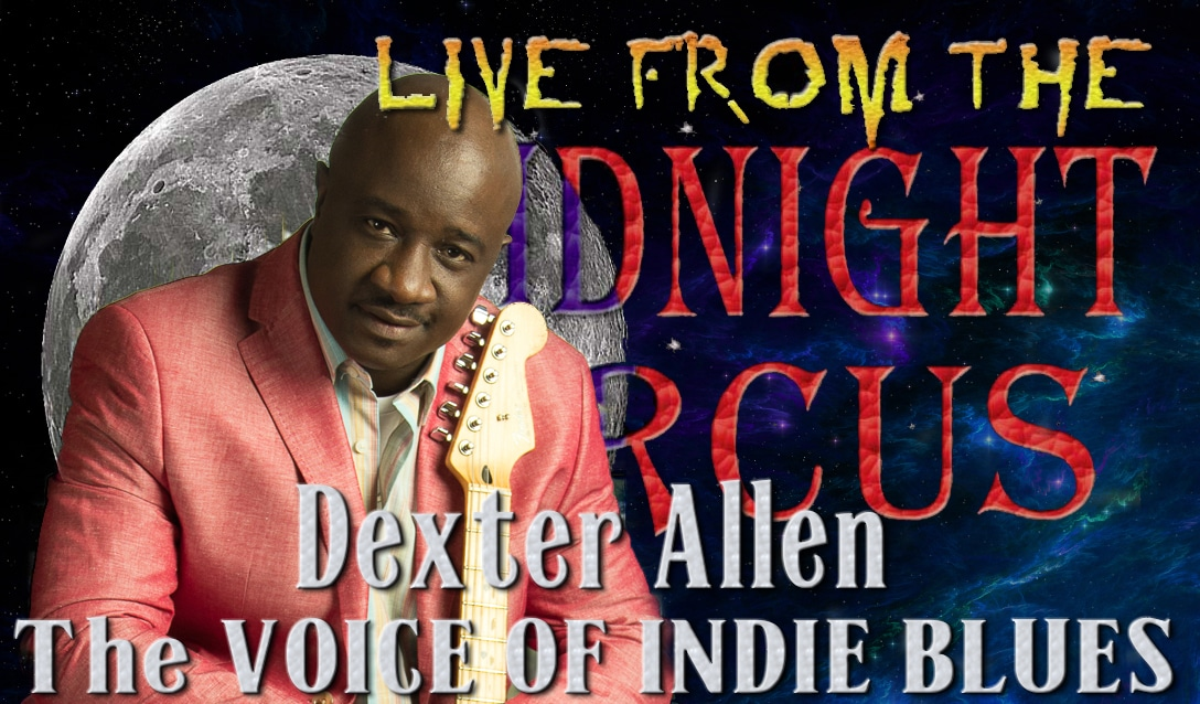 LIVE from the Midnight Circus Featuring  Dexter Allen