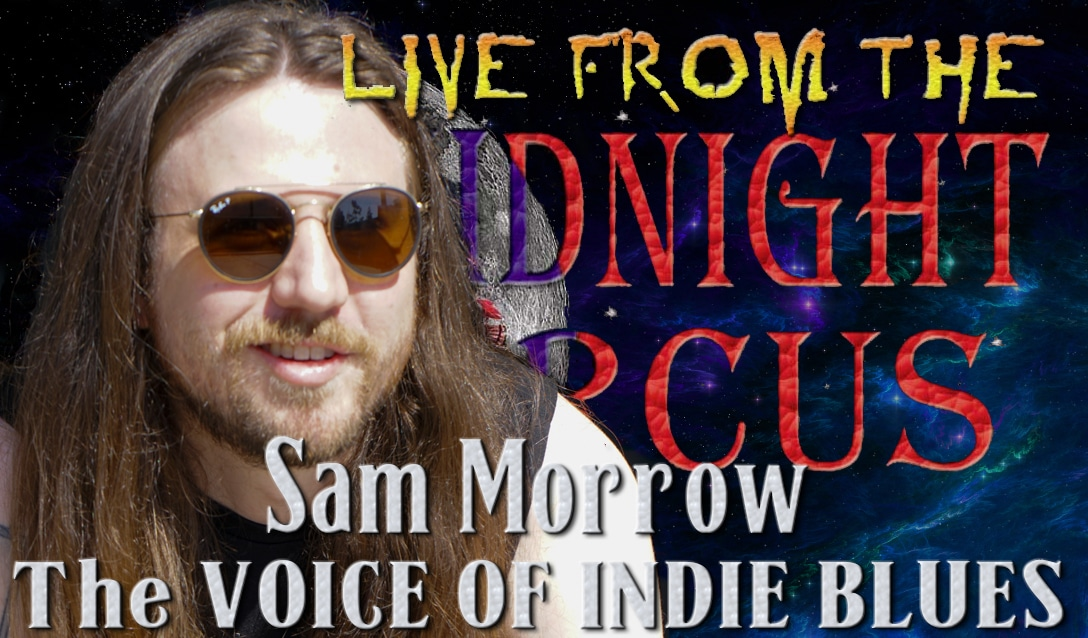 LIVE from the Midnight Circus Featuring  Sam Morrow