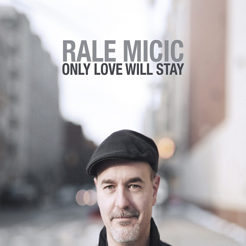 Rale Micic Only Love Will Stay