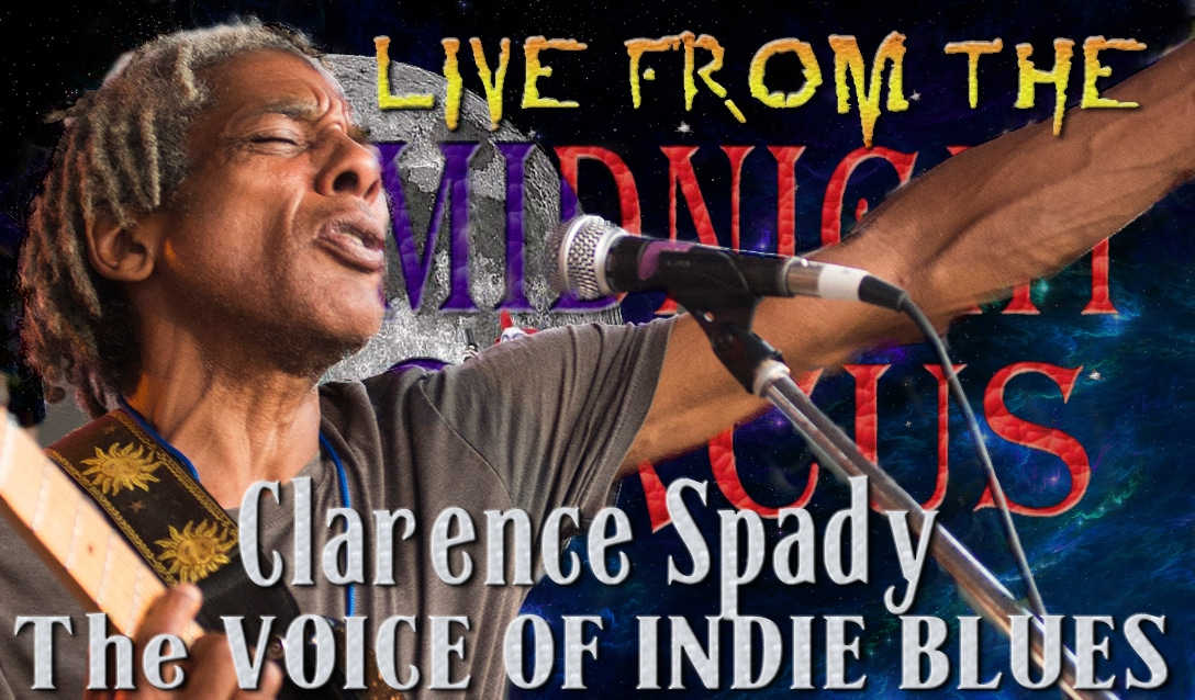 LIVE from the Midnight Circus Featuring Clarence Spady