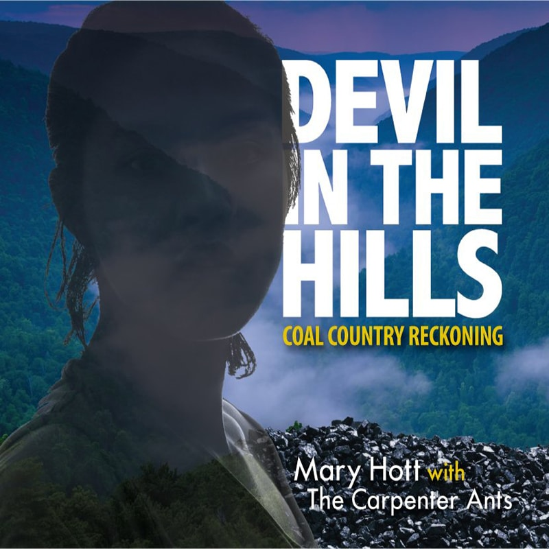 Mary Hott with The Carpenter Ants Devil in the Hills - Coal Country Reckoning
