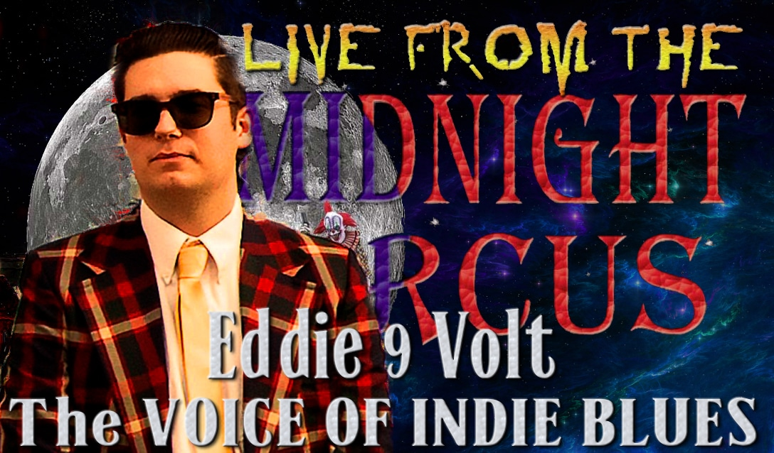 LIVE from the Midnight Circus Featuring Eddie 9 Volt