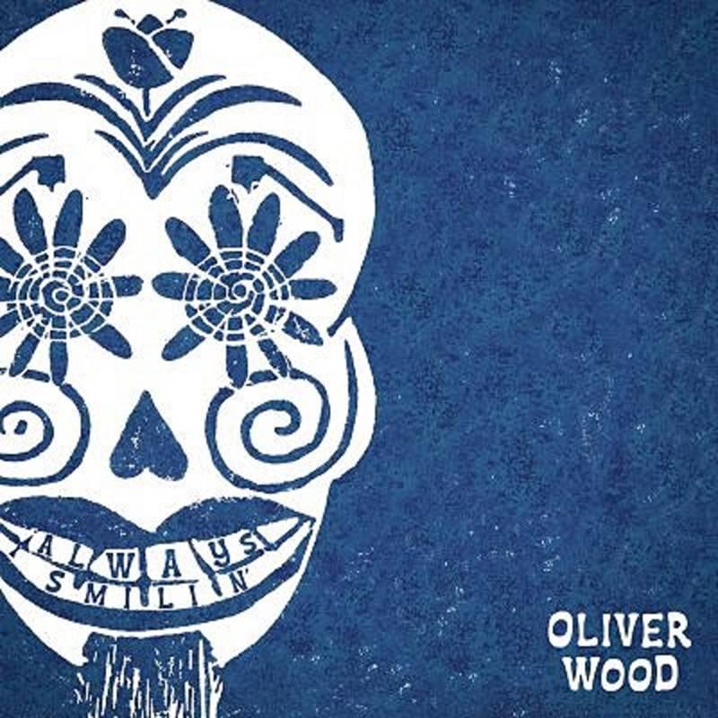 Oliver Wood Always Smilin'
