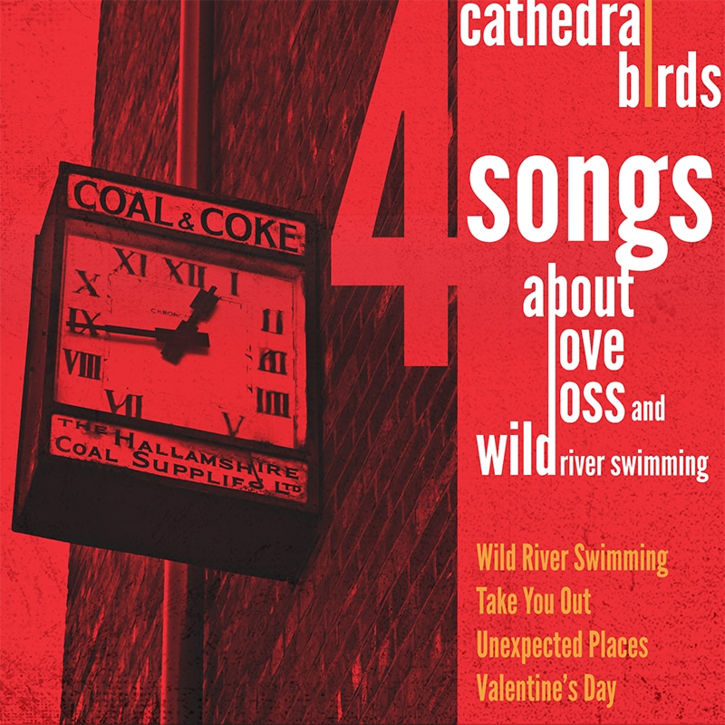 Cathedral Birds 4 Songs About Love, Loss and Wild River Swimming