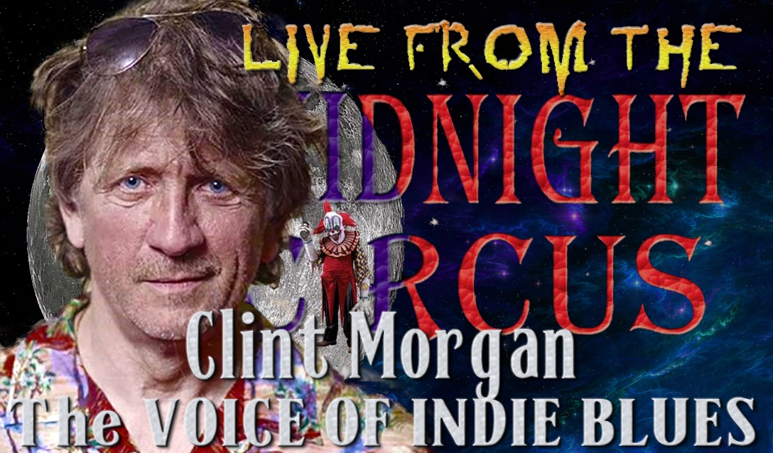 LIVE from the Midnight Circus Featuring Clint Morgan