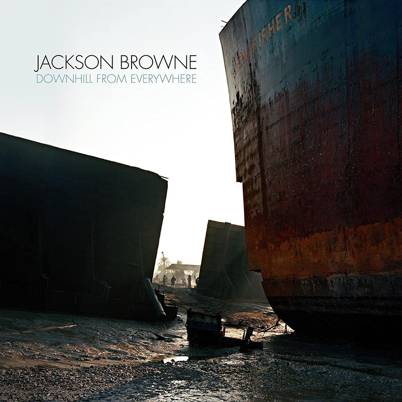 Jackson Browne Downhill From Everywhere