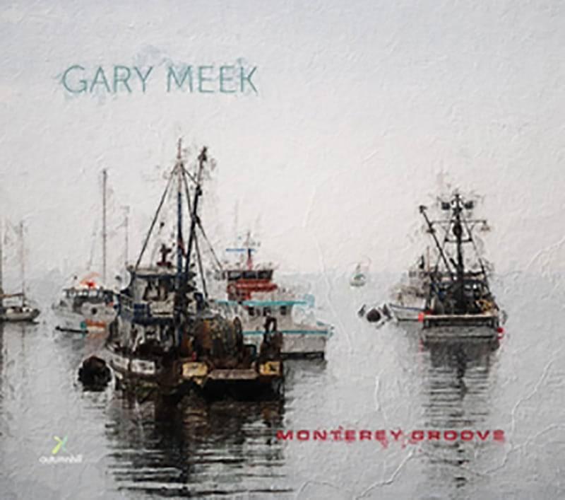 Gary Meek  Monterey Groove