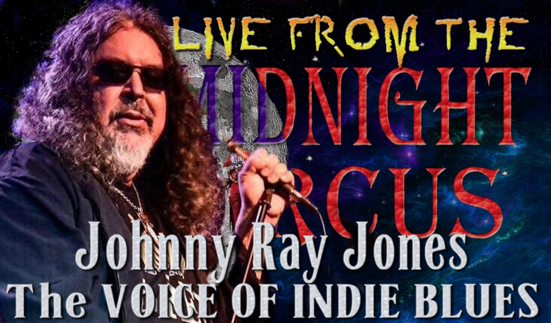 LIVE from the Midnight Circus Featuring Johnny Ray Jones