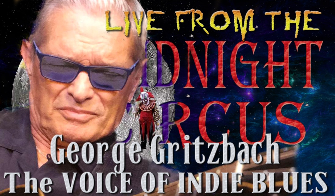LIVE from the Midnight Circus Featuring George Gritzbach