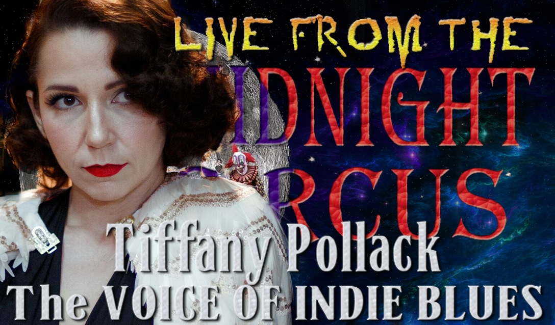 LIVE from the Midnight Circus Featuring Tiffany Pollack