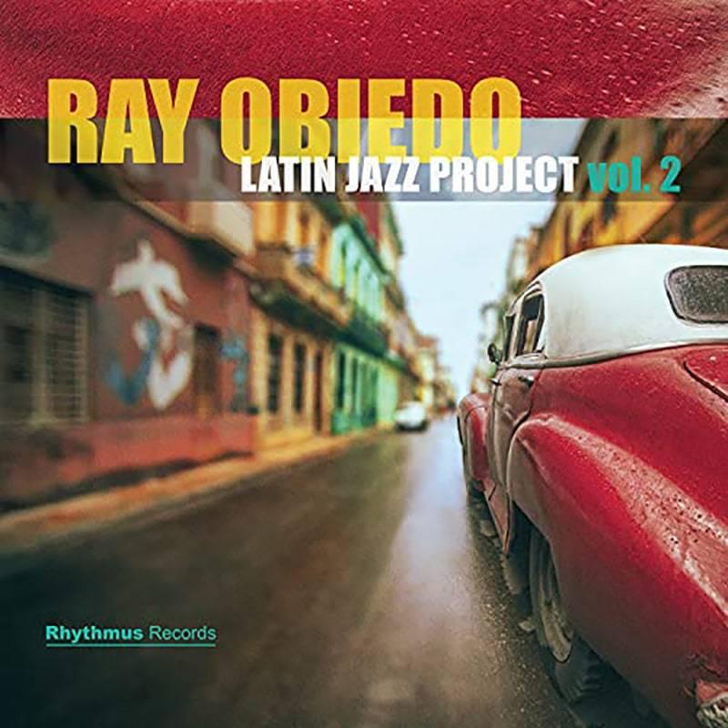 Ray Obeido  Latin Jazz Project Vol. 2