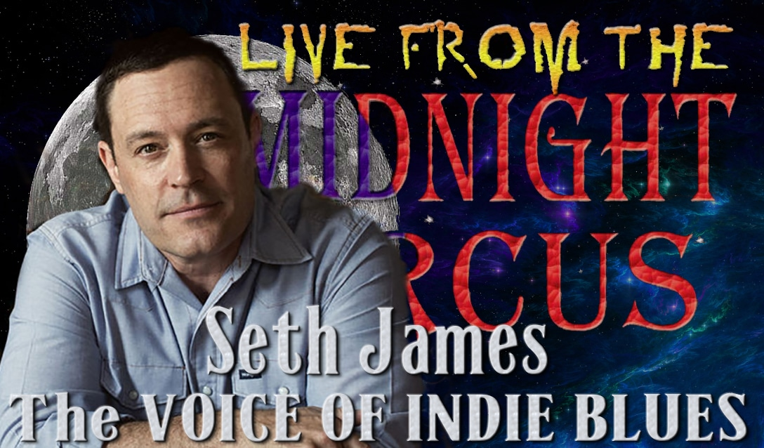 LIVE from the Midnight Circus Featuring Seth James
