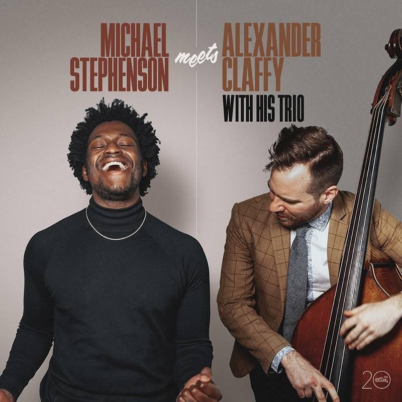 Michael Stephenson Meets The Alexander Claffy Trio (with Benny Benack III)