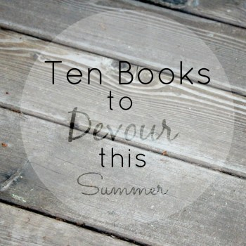 Ten Books to Devour this Summer @ making it in the mountains