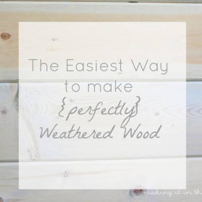 The Easiest Way to Make your own {Perfectly} Weathered Wood