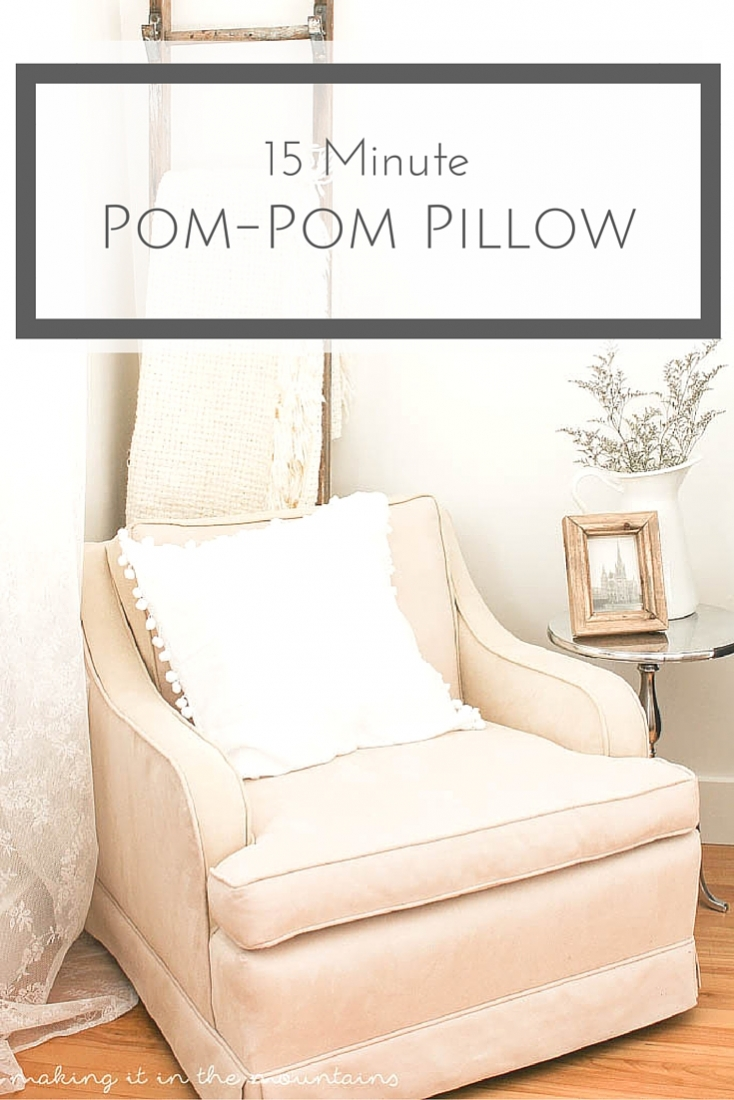 Whip up this super easy DIY Pom Pom Pillow in just 15 minutes! www.makingitinthemountains.com