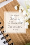 Simple tips for getting organized and making this your most productive year yet. www.makingitinthemountains.com