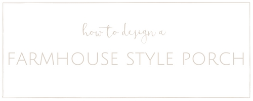 How to design a farmhouse style porch | www.makingitinthemountains.com