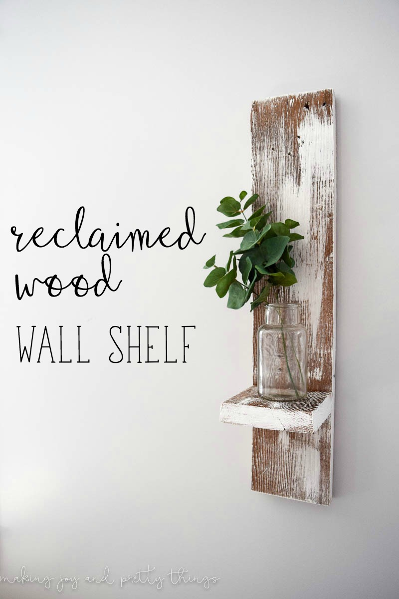 Reclaimed Wood Wall Shelf Making It In The Mountains
