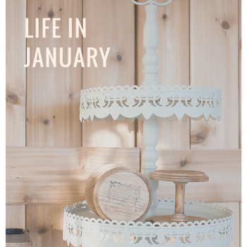 Currently {Life in January} | www.makingitinthemountains.com