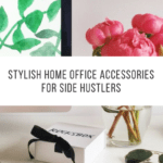 Marvelous Stylish Home Office Accessories For Side Hustlers