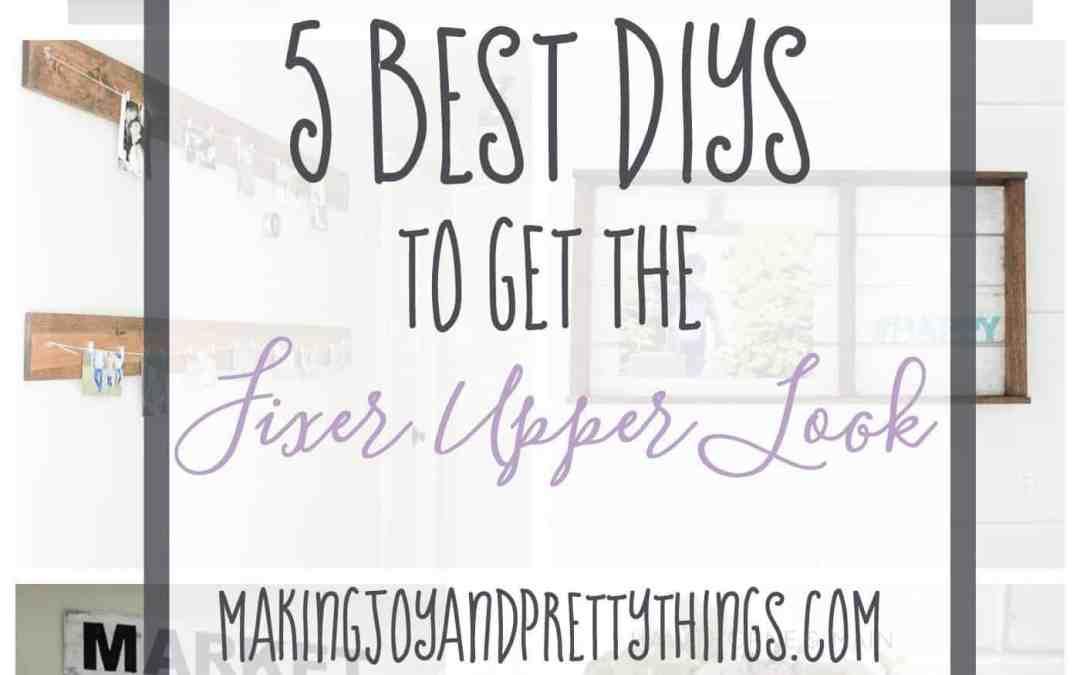 5 Best DIYs to get the Fixer Upper Look