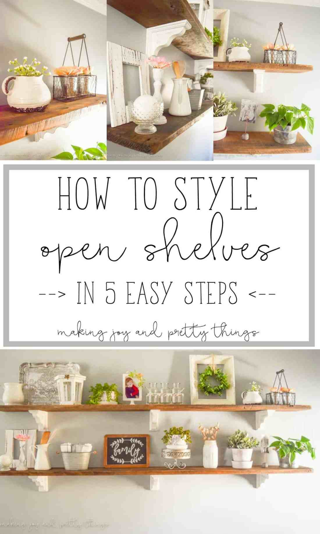 How to style open shelves in 5 easy steps! Perfect tips and inspiration to style your own shelves in whatever style you want.