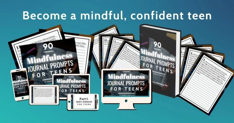 90 Mindfulness Journal Prompts Teens